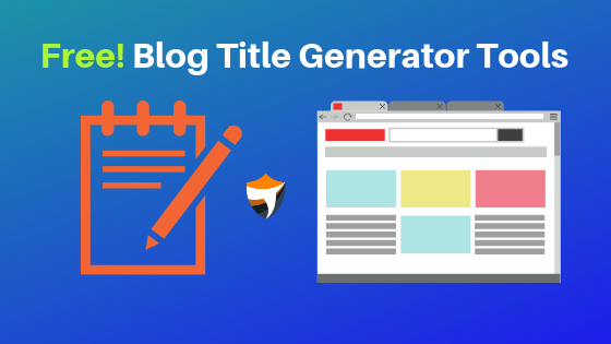 7 Free Blog Headline Analyzer Tools For Better CTR & High Traffic