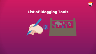 Blogging tools list for new bloggers tryootech