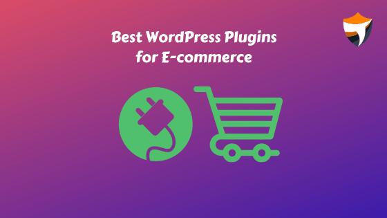 Best WordPress Plugins for E-commerce