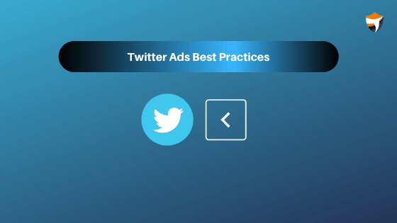 Twitter Advertising Best Practices For More ROI, Traffic & Conversions