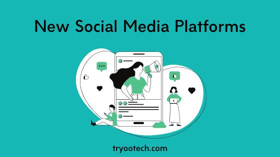 New Social Media Platforms 1
