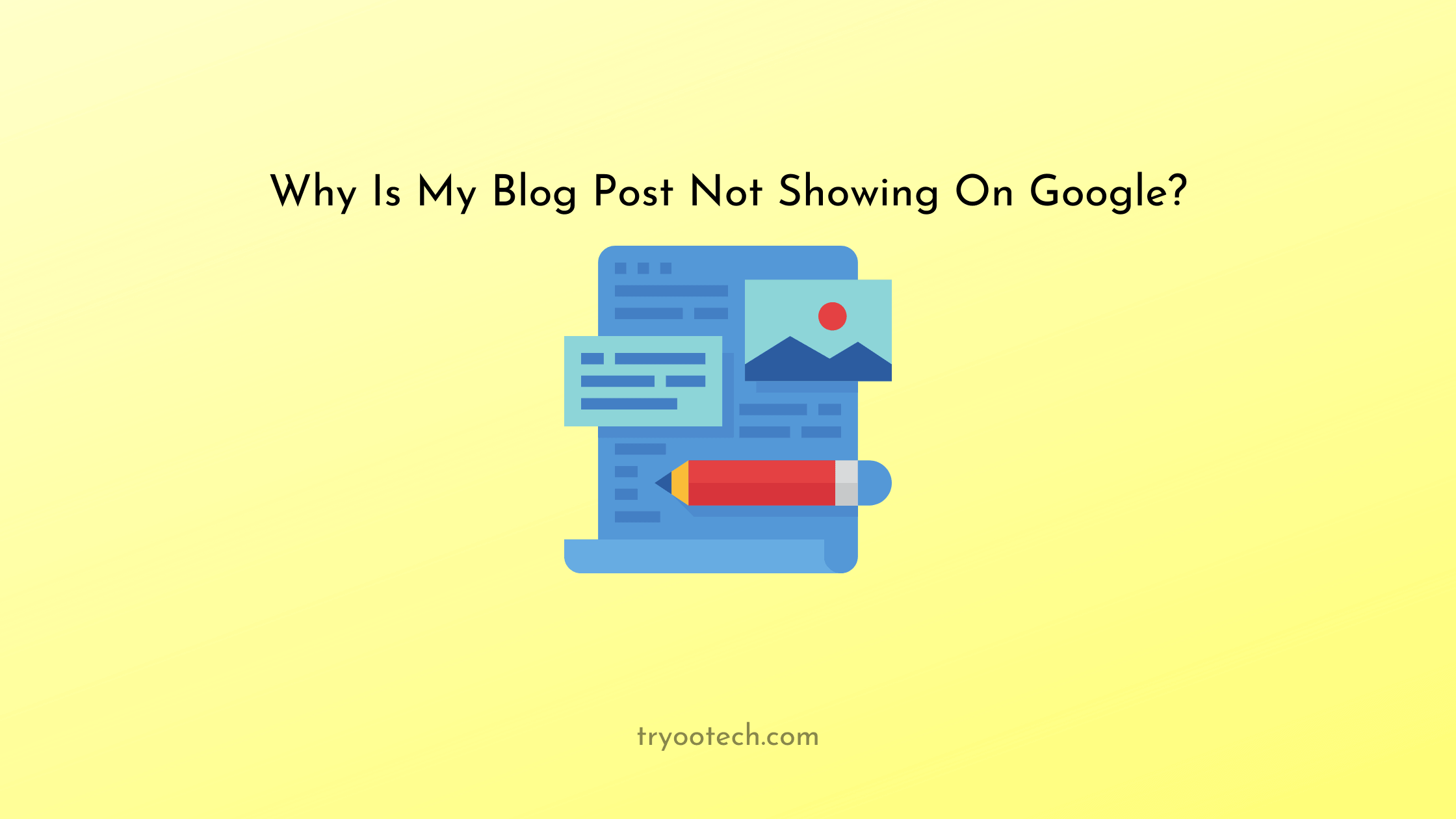 Why Is My Blog Post Not Showing On Google?