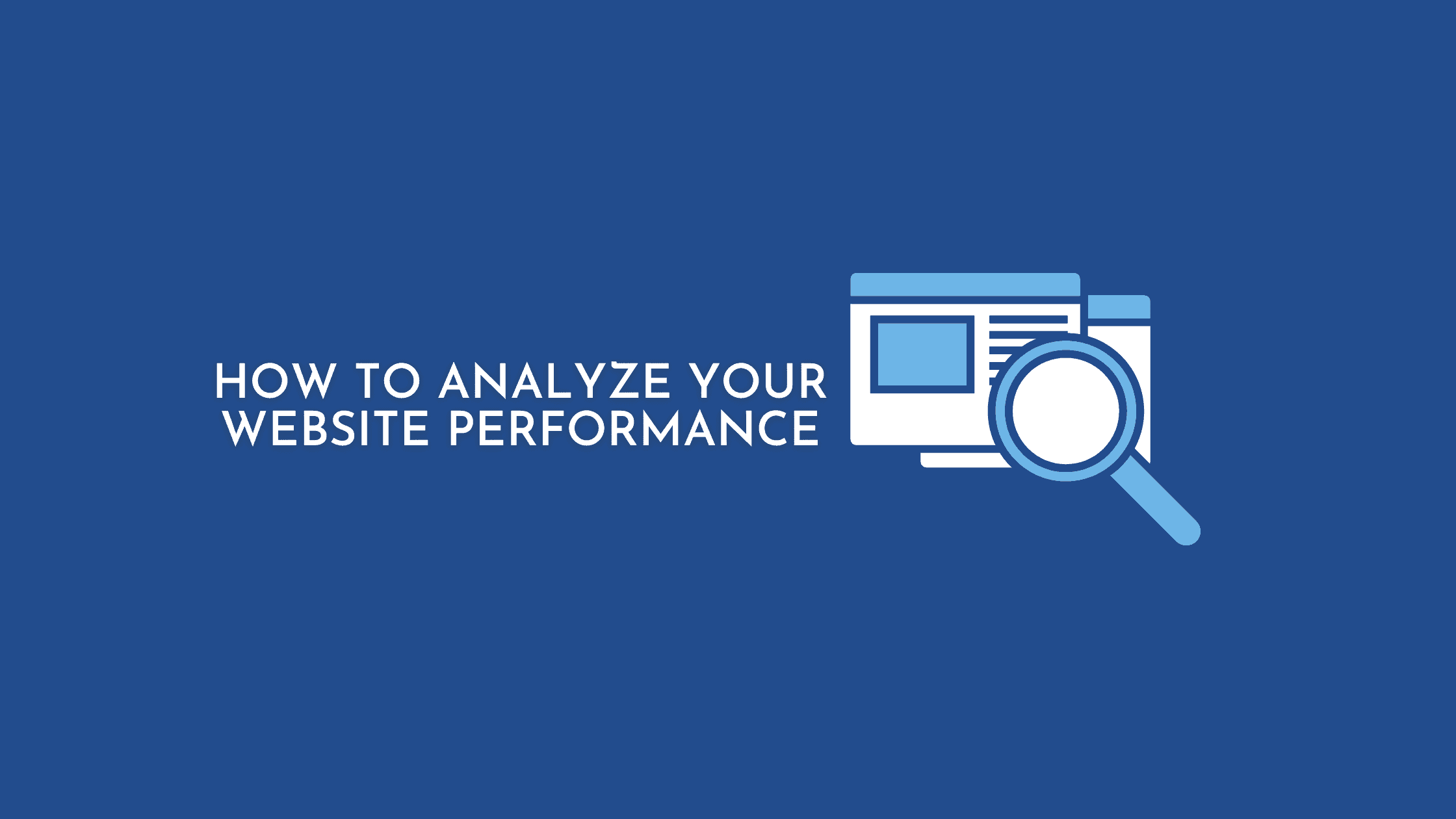 How To Analyze Your Website Performance