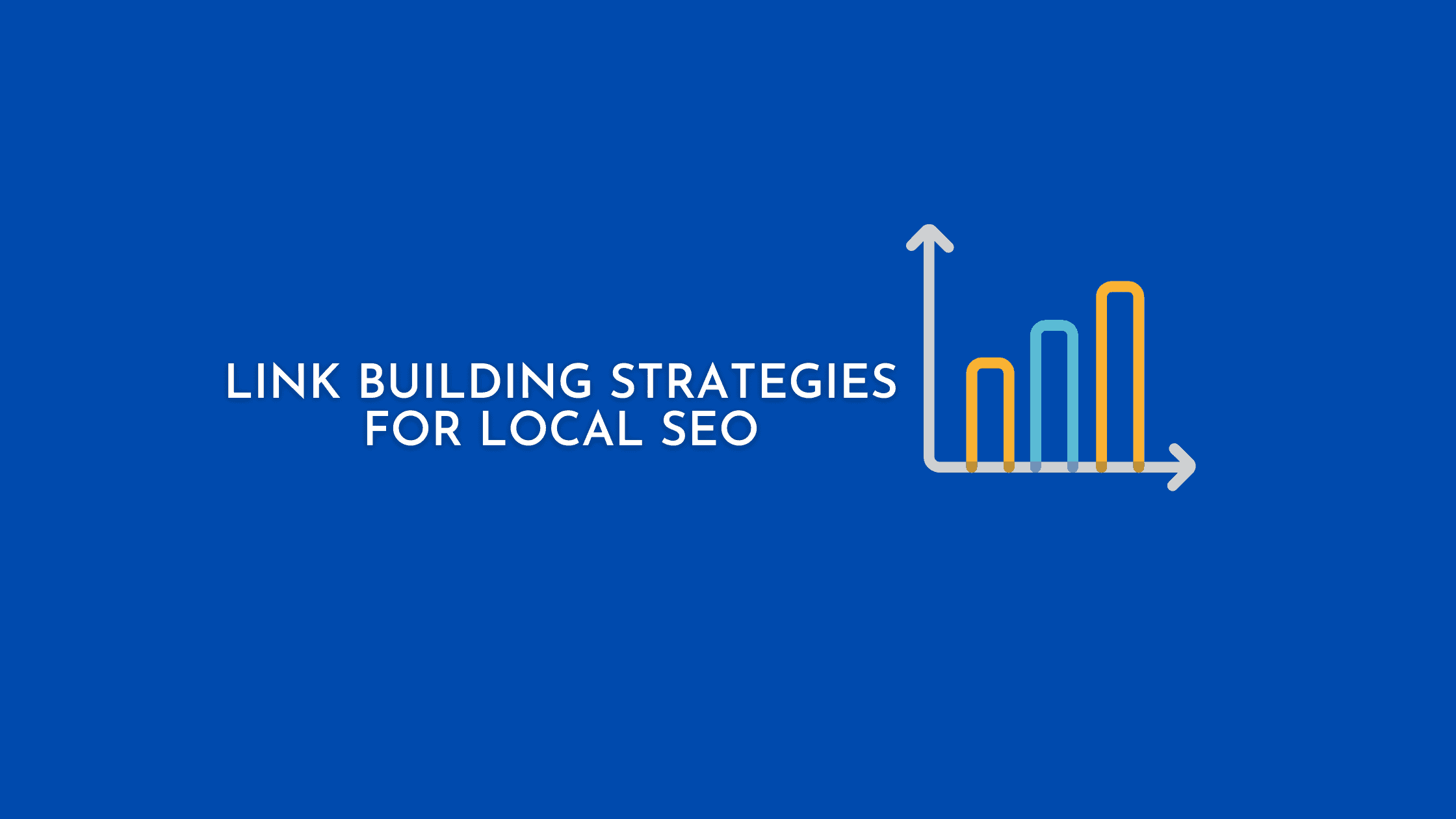 Link Building Strategies For Local SEO