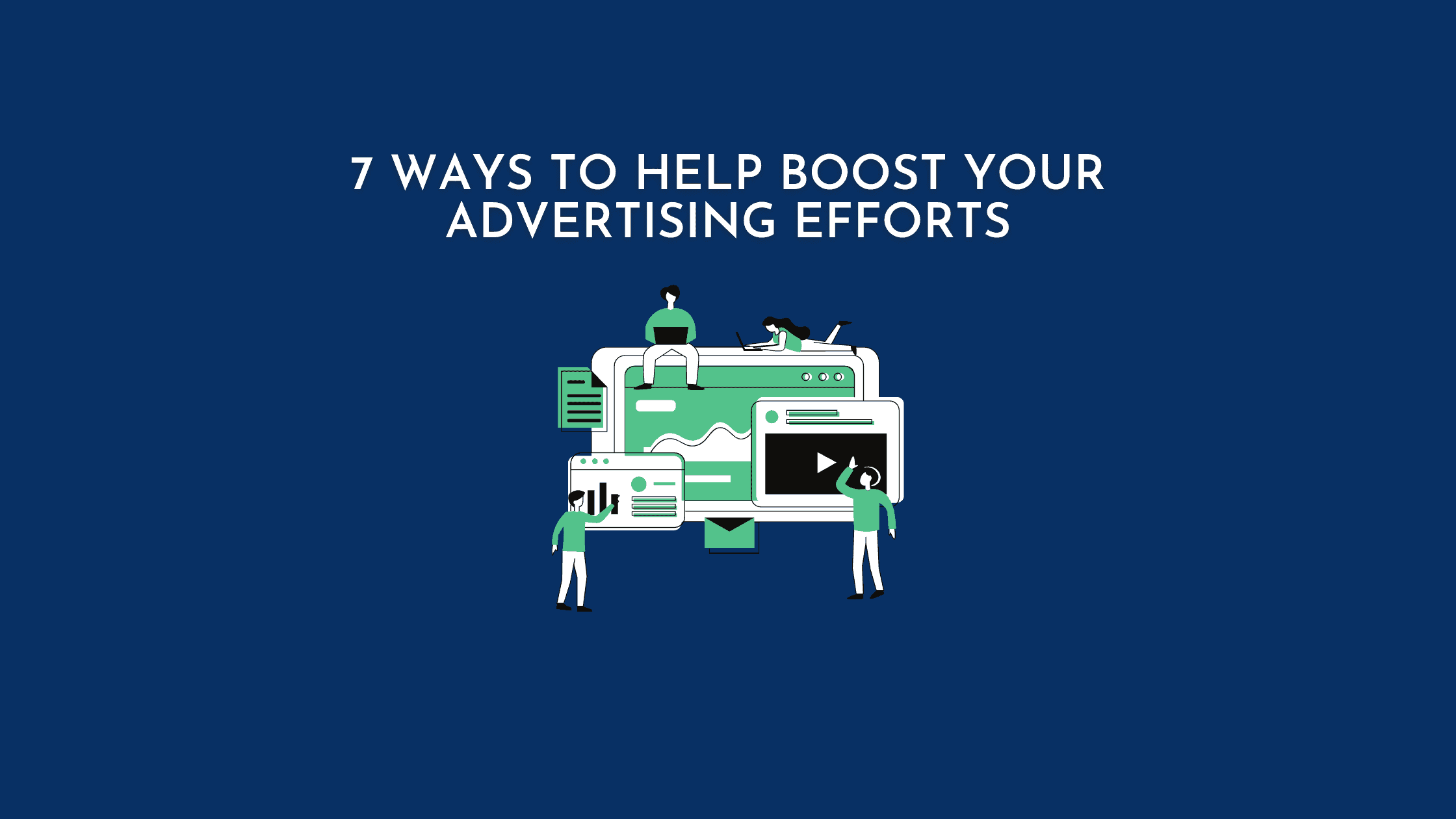 7 Ways To Help Boost Your Advertising Efforts